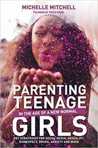 Ep. 39 - Michelle Mitchell - Parenting Teenage Girls